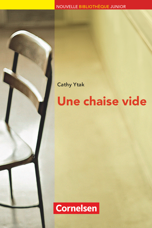 Nouvelle Bibliothèque Junior - Une chaise vide - Lektüre mit eingelegtem Vokabular - A2+