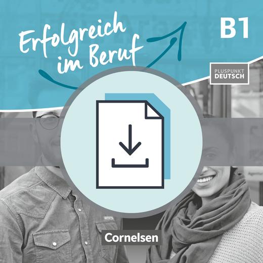 Pluspunkt Deutsch - Erfolgreich im Beruf - Handreichungen für den Unterricht als Download - B1
