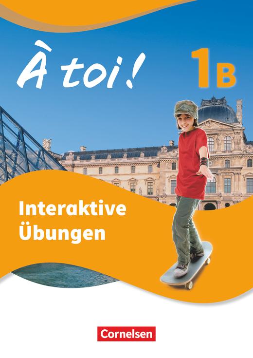 À toi ! - Interaktive Übungen - Band 1B