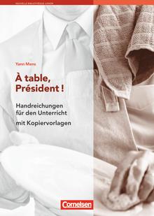 Nouvelle Bibliothèque Junior - À table, président! - Handreichungen für den Unterricht - A2