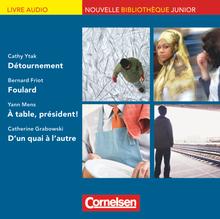 Nouvelle Bibliothèque Junior - Foulard, D'un quai à l'autre, Détournement, À table président! - Audio-CDs - A2/A2+