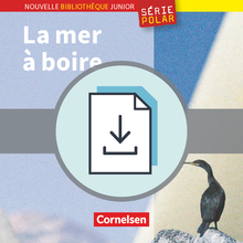 Nouvelle Bibliothèque Junior - La mer à boire - Handreichungen für den Unterricht als Download