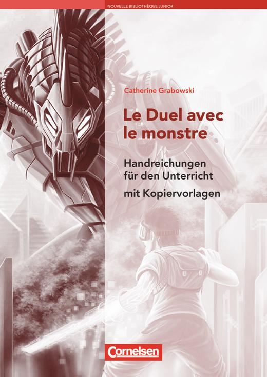 Nouvelle Bibliothèque Junior - Le duel avec le monstre - Handreichungen für den Unterricht - A2+