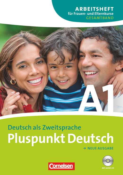 Pluspunkt Deutsch - Arbeitsheft für Frauen- und Elternkurse mit CD - A1: Gesamtband