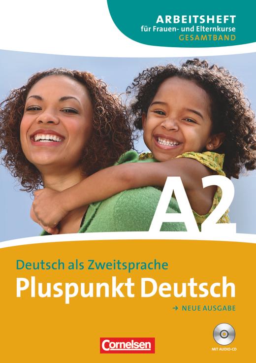 Pluspunkt Deutsch - Arbeitsheft für Frauen- und Elternkurse mit CD - A2: Gesamtband