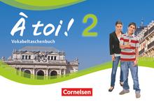 À toi ! - Vokabeltaschenbuch - Band 2