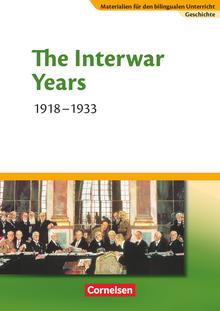 Materialien für den bilingualen Unterricht - The Interwar Years - 1918-1933 - Textheft - 8./9. Schuljahr