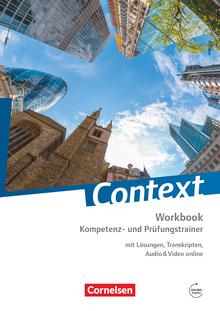 Context - Kompetenz- und Prüfungstrainer - Workbook mit Lösungen, Transkripten, Audio & Video online