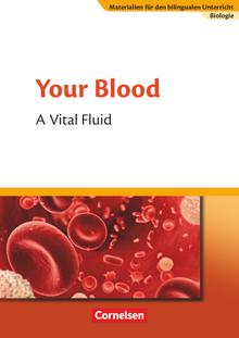 Materialien für den bilingualen Unterricht - Your Blood - A Vital Fluid - Textheft - Ab 7. Schuljahr