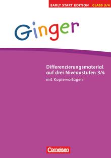 Ginger - Kopiervorlagen zur Differenzierung auf drei Niveaustufen - Band 3/4: 3./4. Schuljahr