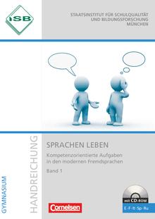 Kompetenzorientierte Aufgaben in den modernen Fremdsprachen - Sprachen leben - Handreichungen für den Unterricht - Band 1