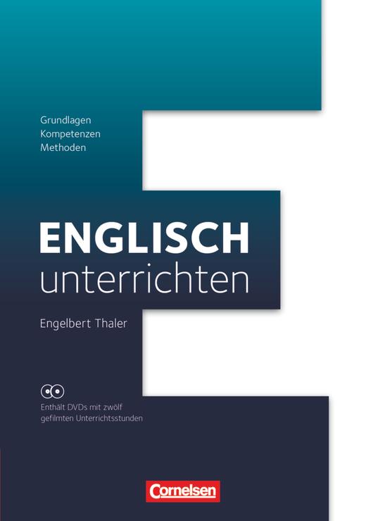 Englisch unterrichten - Grundlagen - Kompetenzen - Methoden - Buch mit Video-DVDs