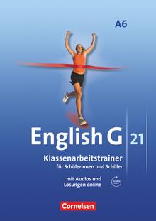 English G 21 - Klassenarbeitstrainer mit Audios und Lösungen online - Abschlussband 6: 10. Schuljahr - 6-jährige Sekundarstufe I