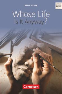 Cornelsen Senior English Library - Whose Life Is It Anyway? - Textband mit Annotationen und Zusatztexten - Ab 11. Schuljahr