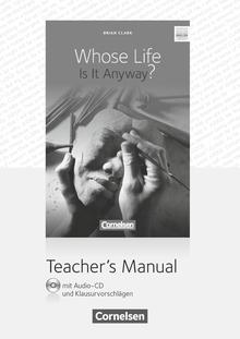 Cornelsen Senior English Library - Whose Life Is It Anyway? - Teacher's Manual mit Audio-CD und Klausurvorschlägen - Ab 11. Schuljahr