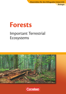 Materialien für den bilingualen Unterricht - Forests - Important Terrestrial Ecosystems - Textheft - Ab 8. Schuljahr