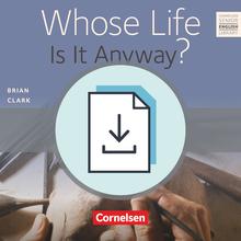 Cornelsen Senior English Library - Whose Life Is It Anyway? - Teacher's Manual mit Klausurvorschlägen als Download - Ab 11. Schuljahr