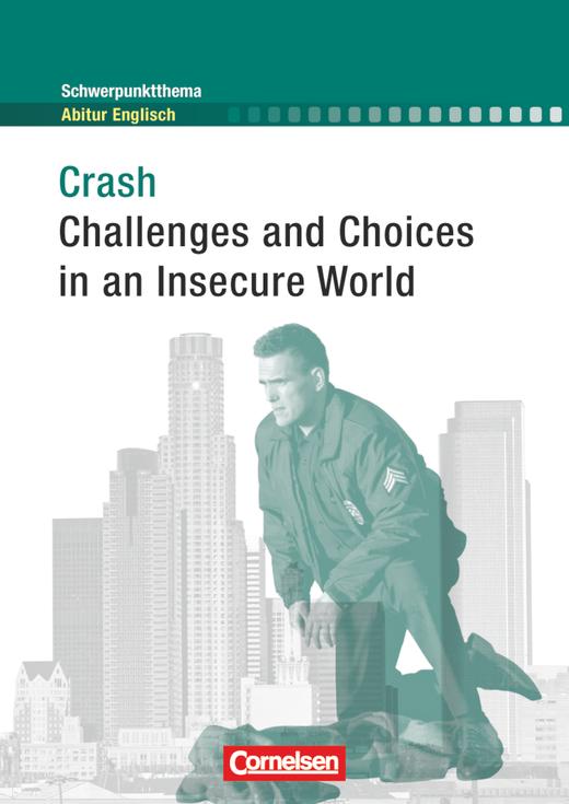 Schwerpunktthema Abitur Englisch - Crash: Challenges and Choices in an Insecure World - A Film Study - Handreichungen für den Unterricht