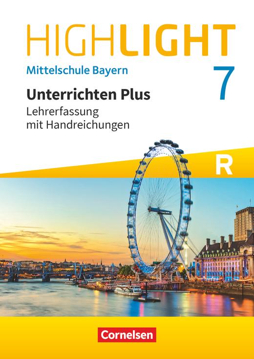 Highlight - Unterrichten Plus - Schülerbuch - Lehrerfassung mit Handreichungen für den Unterricht - 7. Jahrgangsstufe
