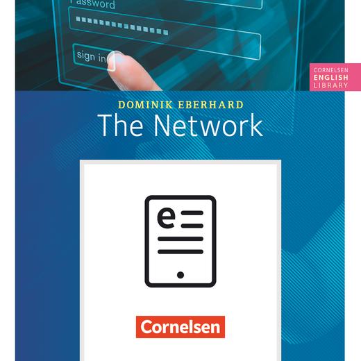 Cornelsen English Library - The Network - E-Book (ePUB) - 9. Schuljahr, Stufe 3