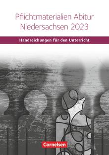 Schwerpunktthema Abitur Englisch - Pflichtmaterialien Abitur Niedersachsen 2023 - Handreichungen für den Unterricht als Download