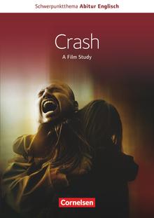 Schwerpunktthema Abitur Englisch - Crash - A Film Study - Textheft