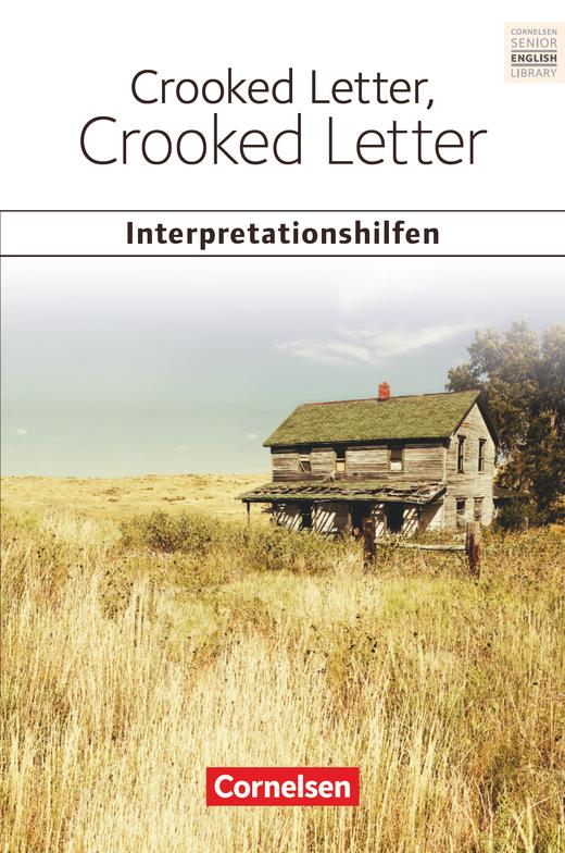Cornelsen Senior English Library - Crooked Letter, Crooked Letter: Interpretationshilfen - Inhaltsangaben und Interpretationen - Themen und Wortschatz - Musterklausur - Ab 11. Schuljahr