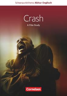 Schwerpunktthema Abitur Englisch - Crash - A Film Study - Handreichungen für den Unterricht als Download