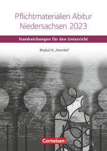 """Schwerpunktthema Abitur Englisch - Pflichtmaterialien Abitur Niedersachsen 2023 – Modul III """"Hamlet"""" - Handreichungen für den Unterricht als Download"""