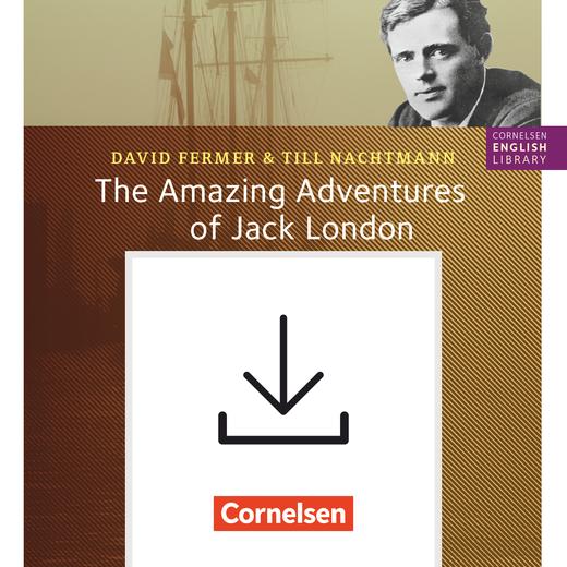 Cornelsen English Library - The Amazing Adventures of Jack London, Books 1, 2 and 3 - Handreichungen für den Unterricht als Download - 5.-7. Schuljahr, Stufe 2