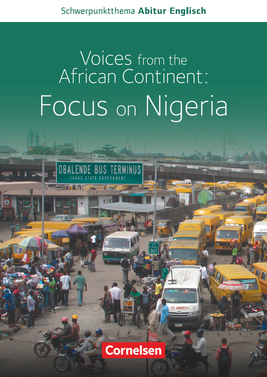 Schwerpunktthema Abitur Englisch - Voices from the African Continent: Focus on Nigeria - Textheft