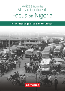Schwerpunktthema Abitur Englisch - Voices from the African Continent: Focus on Nigeria - Handreichungen für den Unterricht
