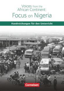 Schwerpunktthema Abitur Englisch - Voices from the African Continent: Focus on Nigeria - Handreichungen für den Unterricht als Download