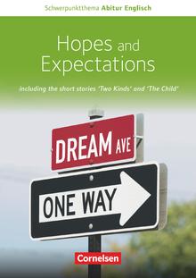 Schwerpunktthema Abitur Englisch - Hopes and Expectations - Handreichungen für den Unterricht als Download