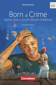 Cornelsen Senior English Library - Born a Crime - Textband mit Annotationen - Ab 11. Schuljahr