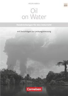 Cornelsen Senior English Library - Oil on Water - Handreichungen für den Unterricht mit Klausurvorschlägen als Download - Ab 11. Schuljahr