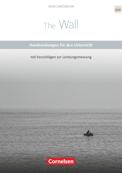 Cornelsen Senior English Library - The Wall - Handreichungen für den Unterricht mit Klausurvorschlägen als Download - Ab 11. Schuljahr