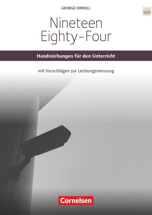 Cornelsen Senior English Library - Nineteen Eighty-Four - Handreichungen für den Unterricht mit Klausurvorschlägen - Ab 11. Schuljahr