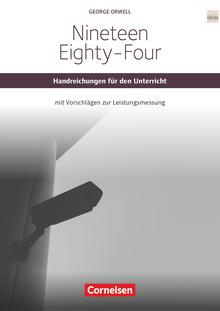 Cornelsen Senior English Library - Nineteen Eighty-Four - Handreichungen für den Unterricht mit Klausurvorschlägen als Download - Ab 11. Schuljahr