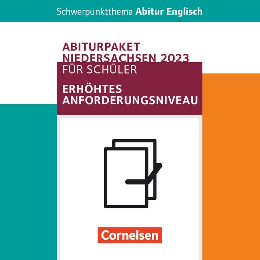Schwerpunktthema Abitur Englisch - Pflichtmaterialien Abitur Niedersachsen 2023 - Schülerpaket für das erhöhte Anforderungsniveau