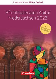 Schwerpunktthema Abitur Englisch - Pflichtmaterialien Abitur Niedersachsen 2023 - Textheft zu allen Materialien für das grundlegende und erhöhte Niveau