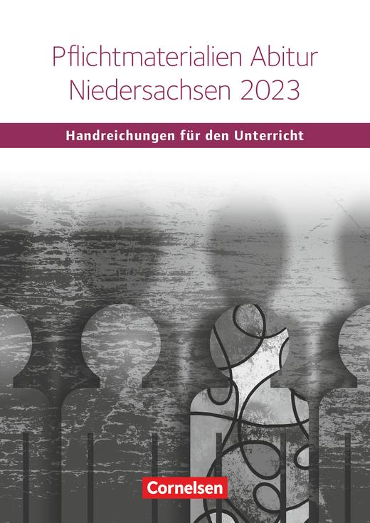 Schwerpunktthema Abitur Englisch - Pflichtmaterialien Abitur Niedersachsen 2023 - Handreichungen für den Unterricht
