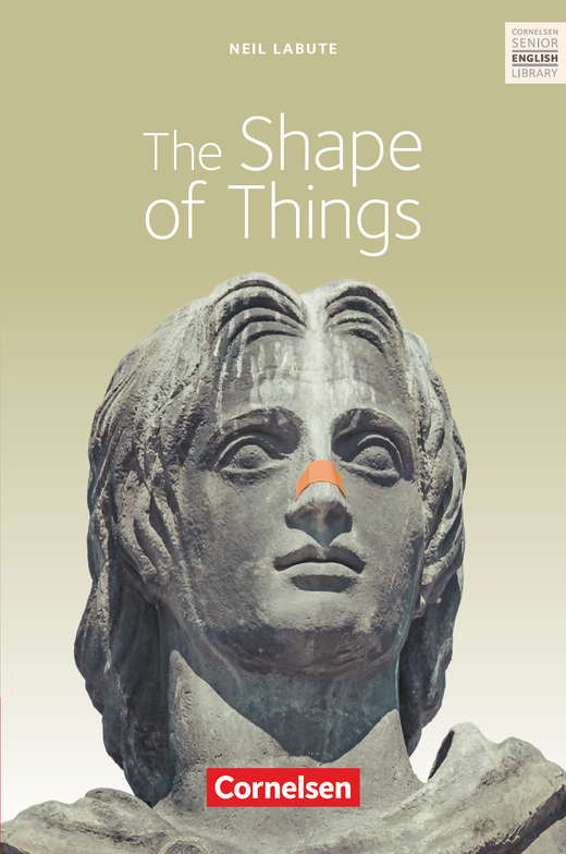 Cornelsen Senior English Library - The Shape of Things - Textband mit Annotationen - Ab 11. Schuljahr