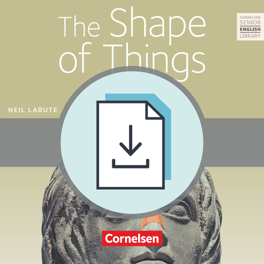 Cornelsen Senior English Library - The Shape of Things - Handreichungen für den Unterricht mit Klausurvorschlägen als Download - Ab 11. Schuljahr