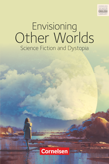 Cornelsen Senior English Library - Envisioning Other Worlds: Science Fiction and Dystopias - Textband mit Annotationen - Ab 11. Schuljahr