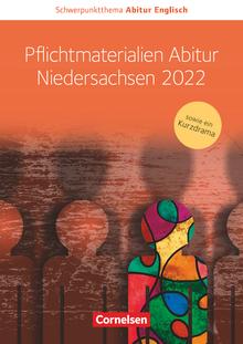 Schwerpunktthema Abitur Englisch - Pflichtmaterialien Abitur Niedersachsen 2022 - Textheft zu allen Materialien für das grundlegende und erhöhte Niveau