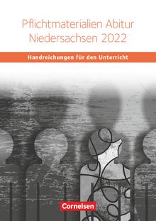 Schwerpunktthema Abitur Englisch - Pflichtmaterialien Abitur Niedersachsen 2022 - Handreichungen für den Unterricht