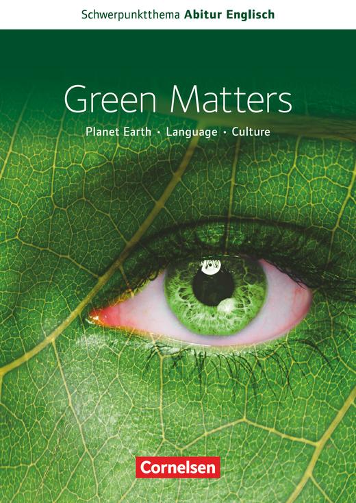 Schwerpunktthema Abitur Englisch - Green Matters - Textheft