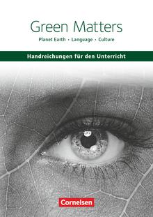 Schwerpunktthema Abitur Englisch - Green Matters - Handreichungen für den Unterricht