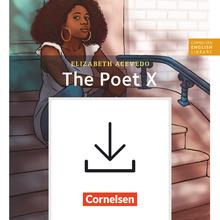 Cornelsen English Library - The Poet X - Handreichungen für den Unterricht als Download - 10. Schuljahr, Stufe 2